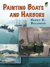 Painting Boats and Harbors ebook by Harry Ballinger