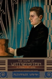 The House of Wittgenstein - A Family at War ebook by Alexander Waugh