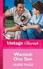Wanted: One Son (Mills & Boon Vintage Cherish) ebook by Laurie Paige