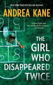 The Girl Who Disappeared Twice ebook by Andrea Kane