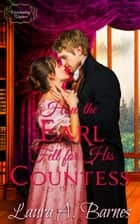 How the Earl Fell for His Countess ebook by Laura A. Barnes