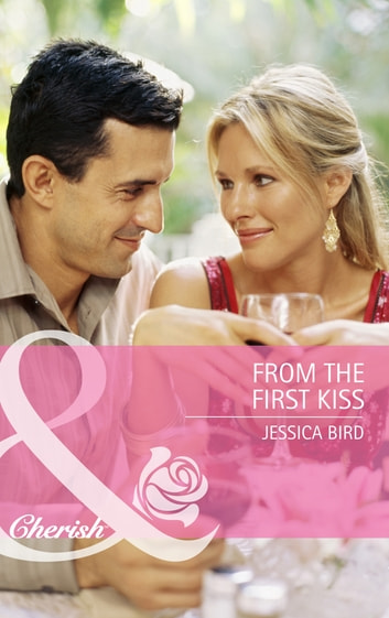 From the First Kiss (Mills & Boon Cherish) ebook by Jessica Bird