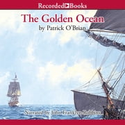 The Golden Ocean audiobook by Patrick O'Brian