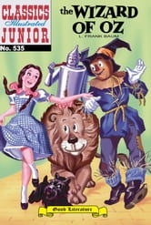 The Wizard of Oz - Classics Illustrated Junior #535 ebook by Frank Baum