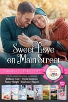 Sweet Love on Main Street (Boxed Set of 7 Contemporary Romance novels) ebook by Addison Cole, Chris Keniston, Nancy Naigle,...
