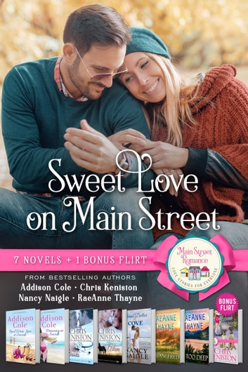 Sweet Love on Main Street (Boxed Set of 7 Contemporary Romance novels) ebook by Addison Cole,Chris Keniston,Nancy Naigle,RaeAnne Thayne