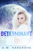 Determinant ebook by A. M. Hargrove