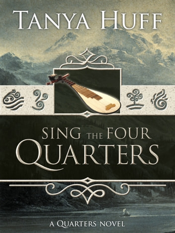 Sing the Four Quarters ebook by Tanya Huff