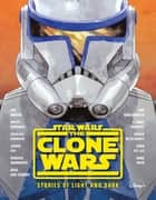 The Clone Wars: Stories of Light and Dark ebook by Lou Anders