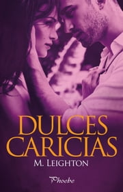 Dulces caricias ebooks by M. Leighton