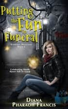 Putting the Fun in Funeral ebook by