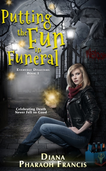 Putting the Fun in Funeral ebook by Diana Pharaoh Francis
