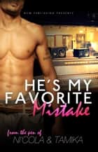He's My Favorite Mistake ebook by Nicola Mitchell and Tamika Newhouse