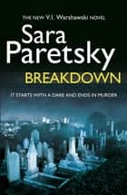 Breakdown - V.I. Warshawski 15 ebook by Sara Paretsky
