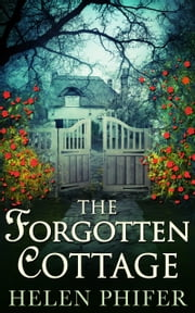 The Forgotten Cottage (The Annie Graham series, Book 3) ebook by Helen Phifer