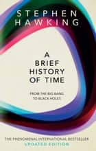A Brief History Of Time - From Big Bang To Black Holes ebook by Stephen Hawking
