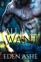 All I Want (Spirits of Laken #2) ebook by Eden Ashe