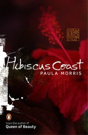 Hibiscus Coast ebook by Paula Morris