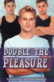 Double The Pleasure ebook by Violet Jessamy