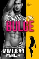 BATTLE OF THE BULGE eBook by Mimi Jean Pamfiloff
