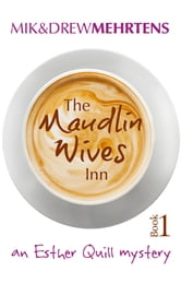 The Maudlin Wives Inn book 1 - An Esther Quill Mystery ebook by Mik Mehrtens,Drew Mehrtens