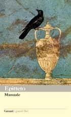 Manuale ebook by Epitteto, Enrico V. Maltese, Enrico V. Maltese,...