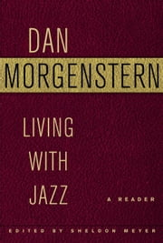 Living with Jazz - A reader edited by Sheldon Meyer ebook by Dan Morgenstern