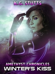 Winter's Kiss - Amethyst Chronicles ebook by KG Stutts