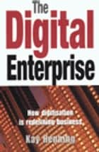 The Digital Enterprise ebook by Kay Henning