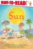 Sun - With Audio Recording ebook by John Wallace, Marion Dane Bauer