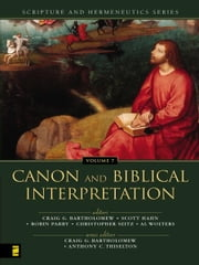 Canon and Biblical Interpretation ebook by Craig Bartholomew,Scott Hahn,Robin Parry,Christopher Seitz,Al Wolters