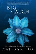 Big Catch ebook by Cathryn Fox