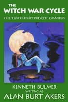 The Witch War Cycle - The tenth Dray Prescot omnibus ebook by Alan Burt Akers