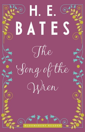 The Song of the Wren ebook by H.E. Bates