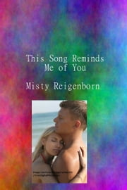 This Song Reminds Me of You ebook by Misty Reigenborn