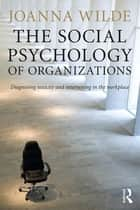 The Social Psychology of Organizations ebook by Joanna Wilde
