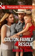 Colton Family Rescue (Mills & Boon Romantic Suspense) (The Coltons of Texas, Book 10) eBook by Justine Davis