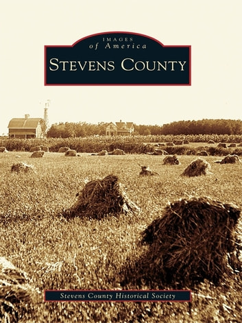 Stevens County ebook by Stevens County Historical Society