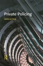 Private Policing ebook by Mark Button