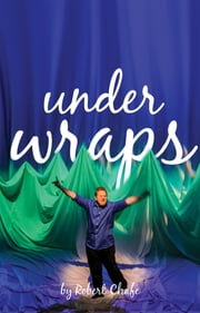 Under Wraps ebook by Robert Chafe