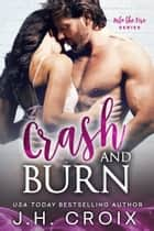 Crash & Burn ebook by J.H. Croix
