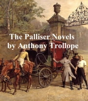 Anthony Trollope, all 6 Palliser Novels ebook by Anthony Trollope