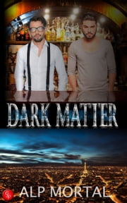Dark Matter ebook by Alp Mortal