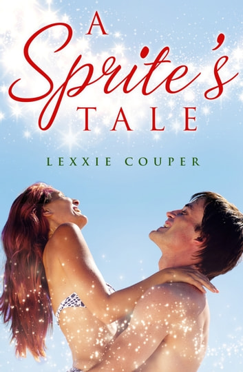 A Sprite's Tale (Novella) ebook by Lexxie Couper