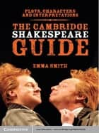 The Cambridge Shakespeare Guide ebook by Dr Emma Smith