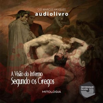 A Visão do Inferno Segundo os Gregos audiobook by Cid Marcus Vasques