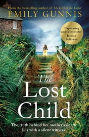 The Lost Child - The Heartrending, Gripping Read from the Bestselling Author ebooks by Emily Gunnis