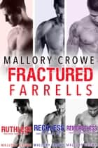 Fractured Farrells Box Set - Fractured Farrells ebook by Mallory Crowe