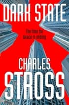 Dark State: Empire Games Book Two - Empire Games: Book Two ebook by Charles Stross