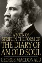 A Book of Strife in the Form of the Diary of an Old Soul 電子書 by George MacDonald